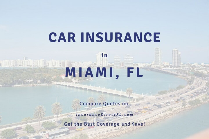 How to Get Cheap Car Insurance in Miami, Florida.